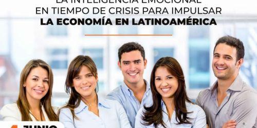 Invitación Webinar: La Inteligencia Emocional en Tiempo de Crisis para impulsar La Economía en Latinoamérica